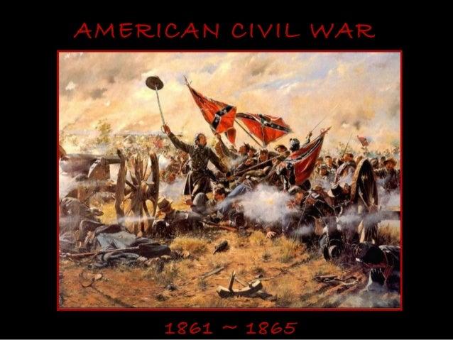 AMERICAN CIVIL WAR     1861 ~ 1865