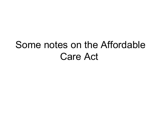 Some notes on the Affordable        Care Act