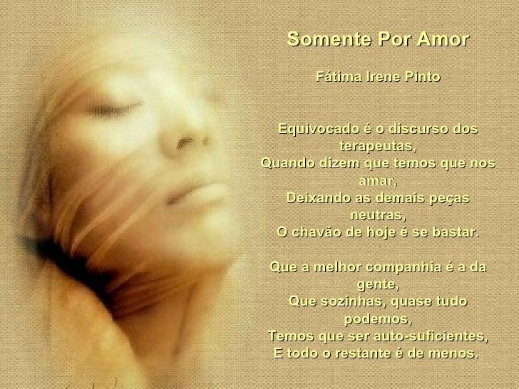 Somente Por Amor Fátima Irene Pinto Equivocado é o discurso dos terapeutas, Quando dizem que temos que nos amar, Deixando ...