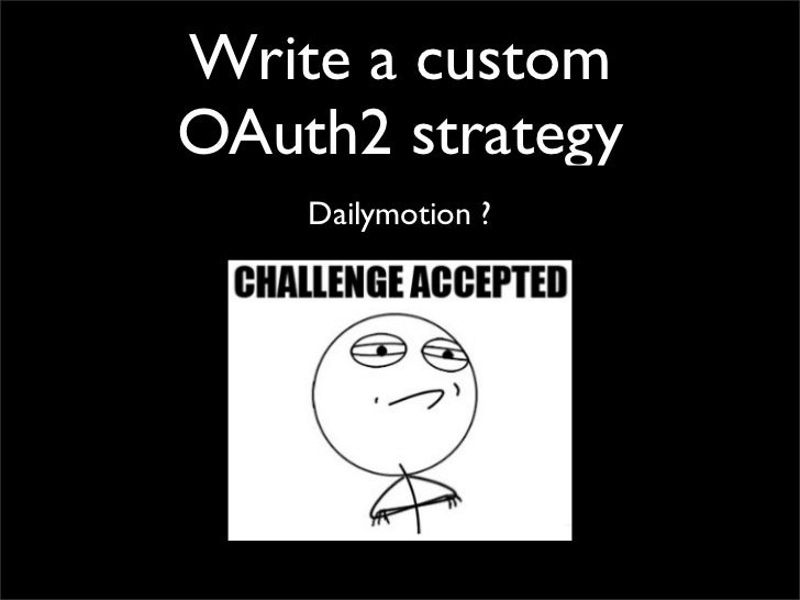 Write a customOAuth2 strategy    Dailymotion ?