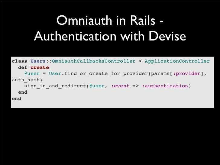 Omniauth in Rails -       Authentication with Deviseclass Users::OmniauthCallbacksController < ApplicationControllerdef ...