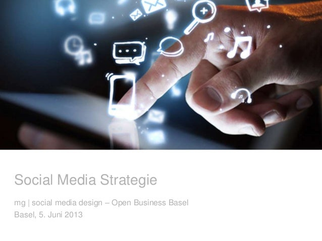 Social Media Strategiemg | social media design – Open Business BaselBasel, 5. Juni 2013