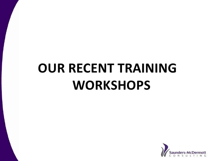 OUR RECENT TRAINING      WORKSHOPS