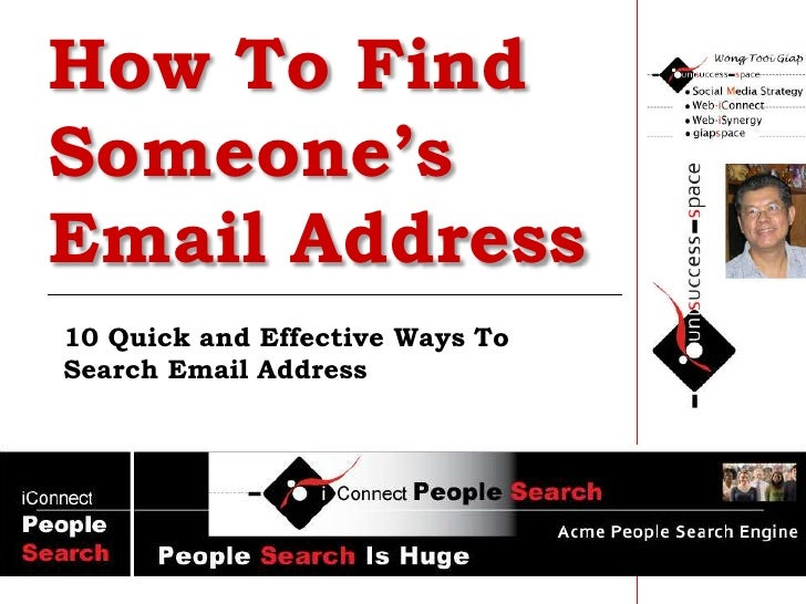 How To Find Someone's <br />Email Address<br />10 Quick and Effective Ways To Search Email Address <br />