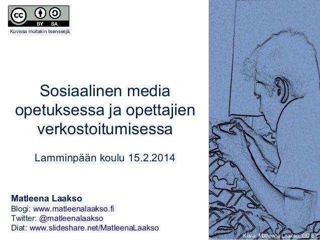 Kuvissa muitakin lisenssejä.  Sosiaalinen media opetuksessa ja opettajien verkostoitumisessa Lamminpään koulu 15.2.2014  M...