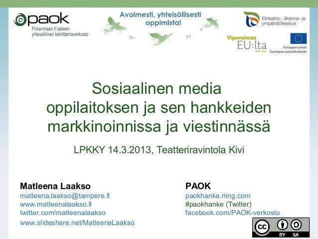Sosiaalinen media       oppilaitoksen ja sen hankkeiden       markkinoinnissa ja viestinnässä               LPKKY 14.3.201...