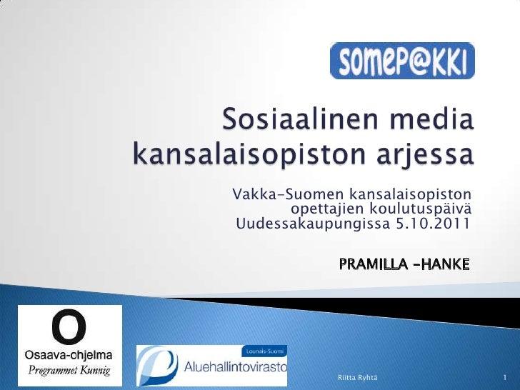 Sosiaalinen media kansalaisopiston arjessa<br />Vakka-Suomen kansalaisopiston opettajien koulutuspäivä Uudessakaupungissa ...