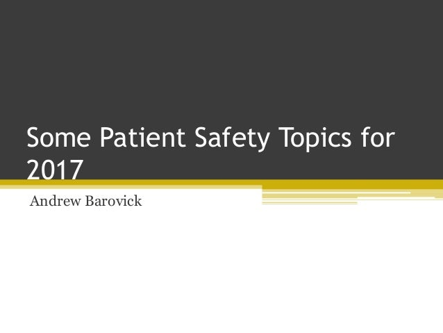 outline for patient safety Improving patient safety: insights from american, australian and british healthcare based on the proceedings of a joint ecri and department of health.