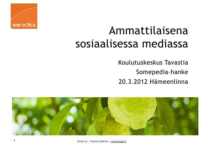 Ammattilaisena    sosiaalisessa mediassa                                      Koulutuskeskus Tavastia                     ...