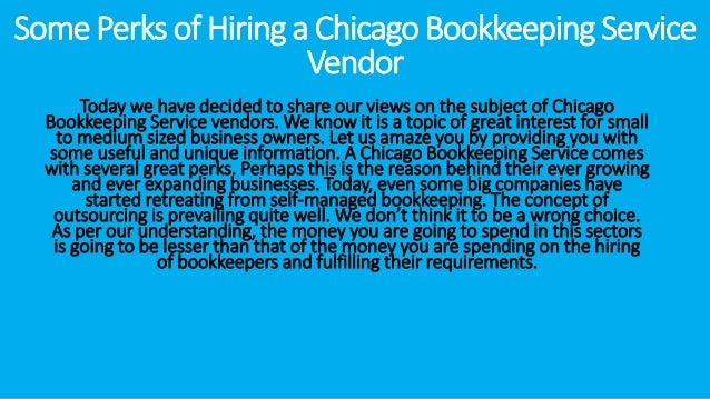 Some Perks of Hiring a Chicago Bookkeeping Service Vendor Today we have decided to share our views on the subject of Chica...
