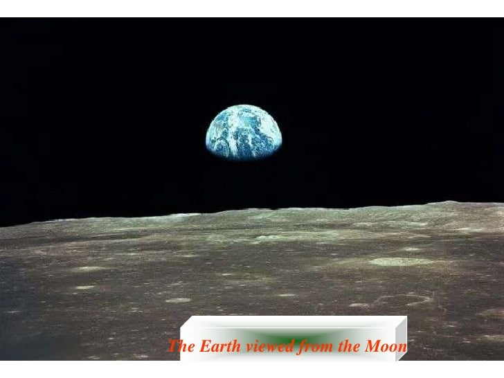 The Earth viewed from the Moon<br />