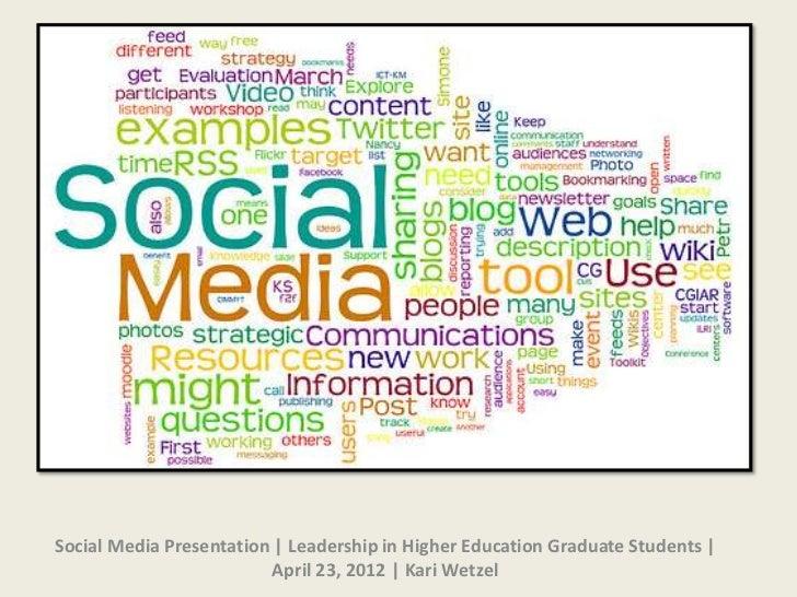 Social Media Presentation | Leadership in Higher Education Graduate Students |                          April 23, 2012 | K...