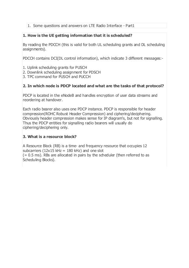 1. Some questions and answers on LTE Radio Interface - Part1 1. How is the UE getting information that it is scheduled? By...