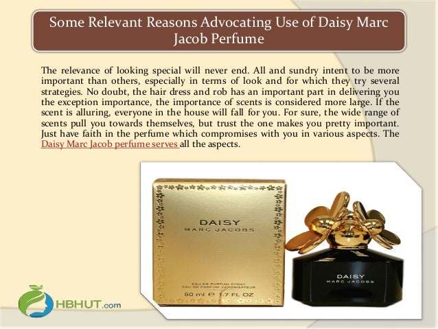 Some Relevant Reasons Advocating Use of Daisy Marc Jacob Perfume The relevance of looking special will never end. All and ...