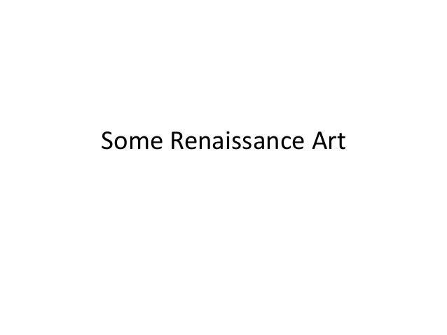 Some Renaissance Art