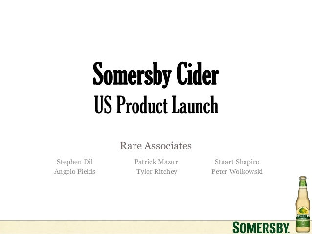 Somersby Cider            US Product Launch                Rare Associates Stephen Dil      Patrick Mazur     Stuart Shapi...