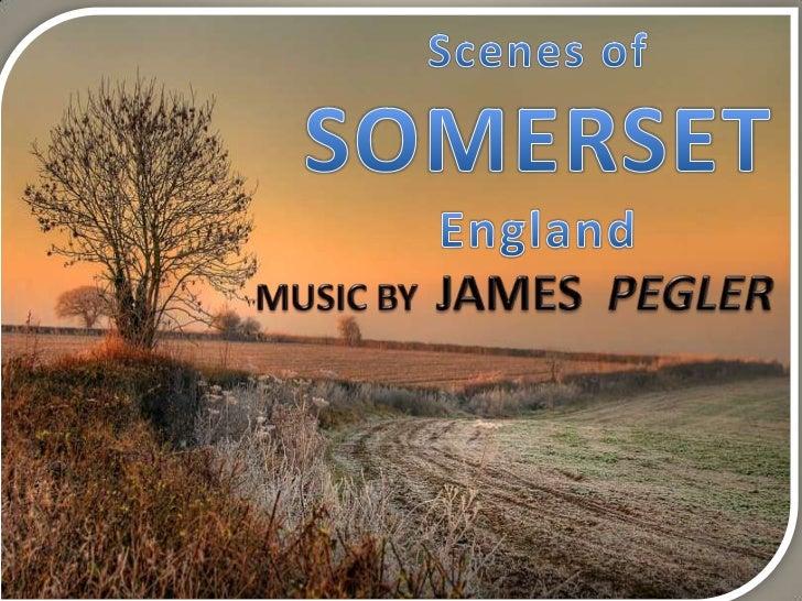 Scenes of<br />SOMERSET<br />England<br />MUSIC BY  JAMES  PEGLER<br />