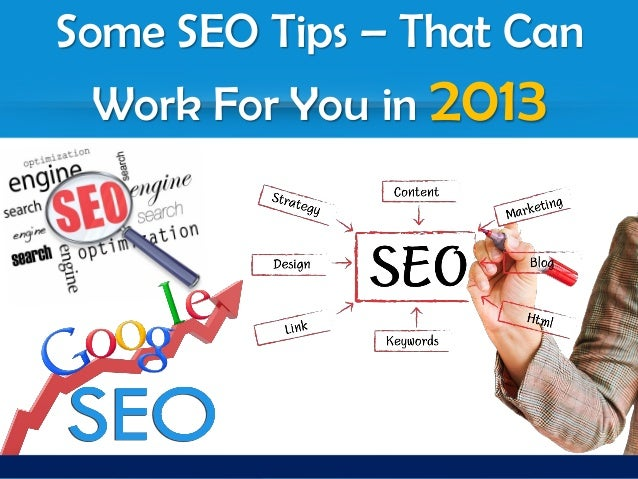Some SEO Tips – That Can Work For You in 2013