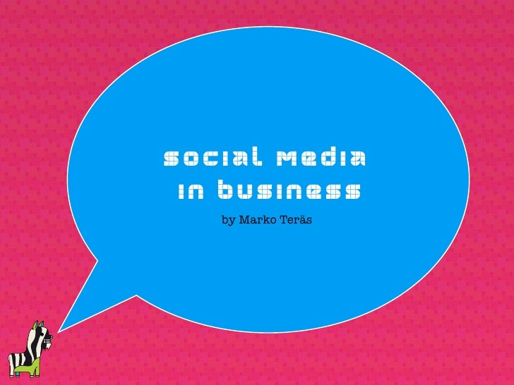 Social Media  in business    by Marko Teräs