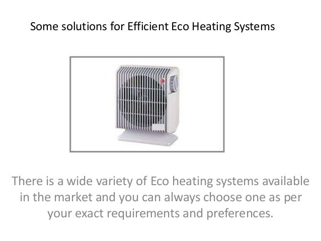 Some solutions for efficient eco heating systems - Most efficient heating system ...