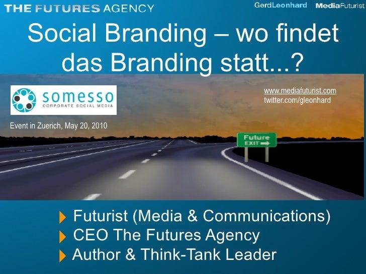 Social Branding – wo findet        das Branding statt...?                                         www.mediafuturist.com   ...