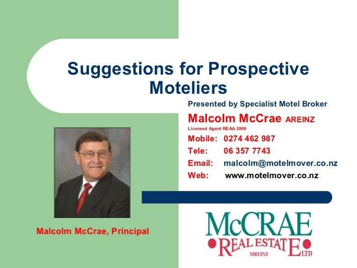 Suggestions for Prospective Moteliers Presented by Specialist Motel Broker Malcolm McCrae  AREINZ Licensed Agent REAA 2008...