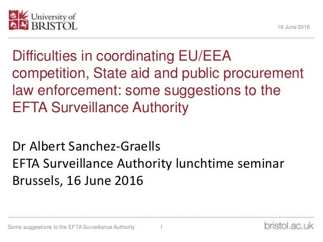 Difficulties in coordinating EU/EEA competition, State aid and public procurement law enforcement: some suggestions to the...