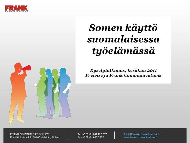 Somen käyttö suomalaisessa työelämässäKyselytutkimus, kesäkuu 2011Prewise ja Frank Communications<br />
