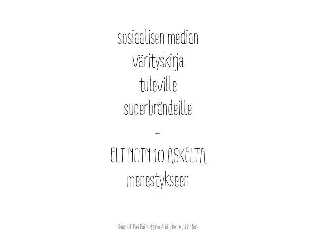 sosiaalisen median     värityskirja      tuleville   superbrändeille          -ELI NOIN 10 ASKELTA    menestykseen Skandaa...