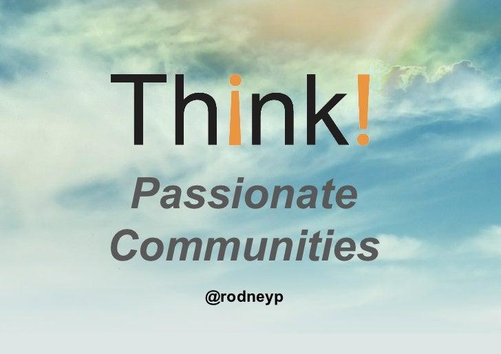 PassionateCommunities   @rodneyp