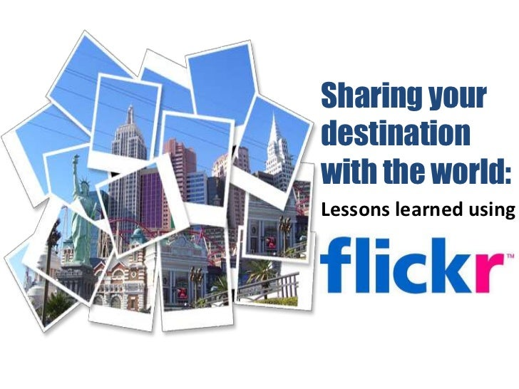 Sharing yourdestinationwith the world:Lessons learned using