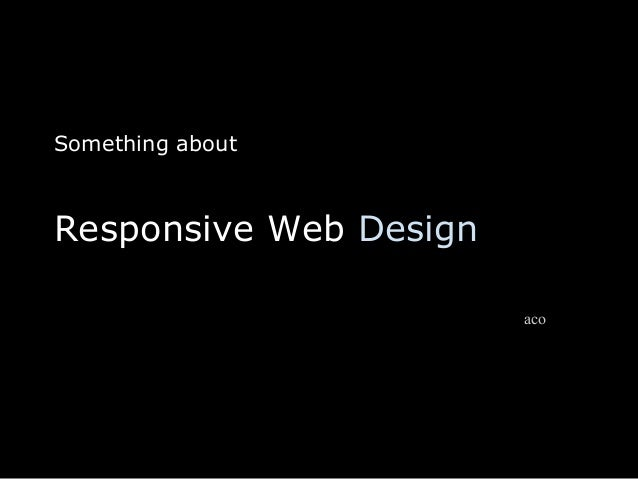 Something about Responsive Web Design aco