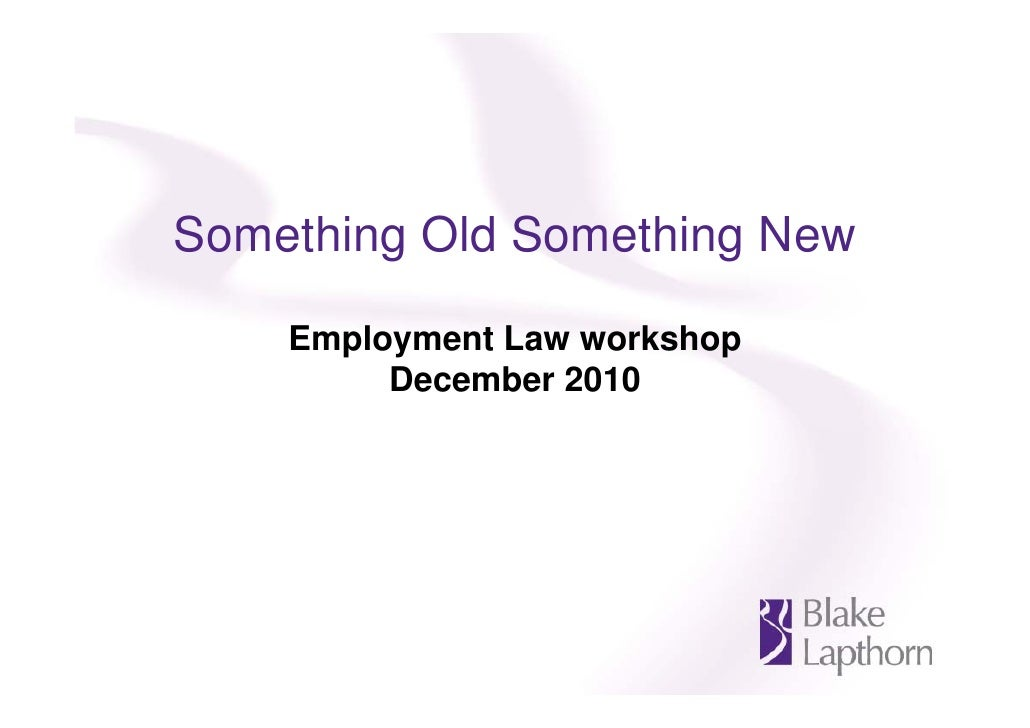 Something Old Something New    Employment Law workshop         December 2010