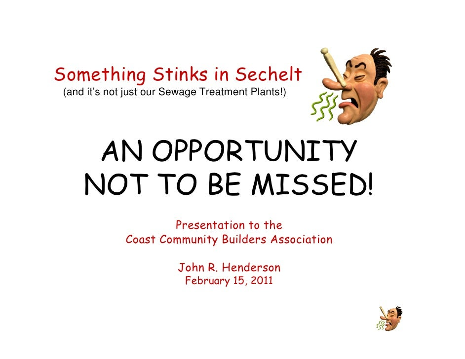Something Stinks in Sechelt (and it's not just our Sewage Treatment Plants!)      AN OPPORTUNITY     NOT TO BE MISSED!    ...