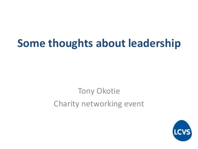 Some thoughts about leadership Tony Okotie Charity networking event