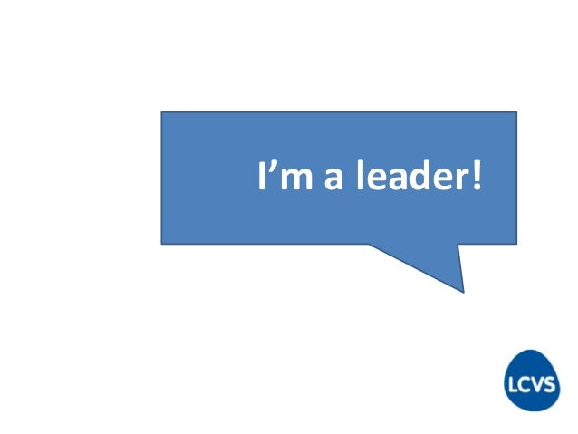 I'm a leader!