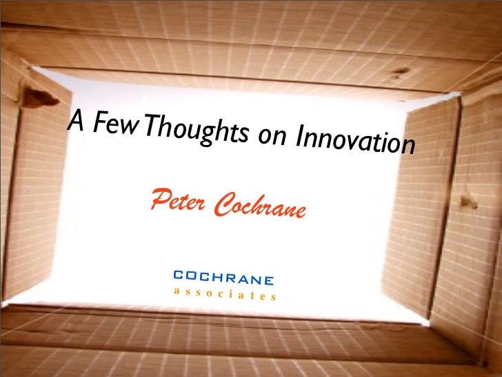 A FewInnovs on on      Thought ati Innova                         tion       Peter Cochrane          COCHRANE         a s ...