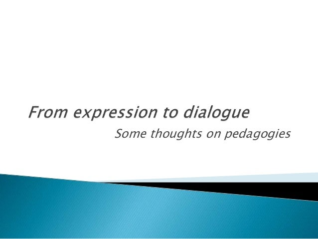 Some thoughts on pedagogies