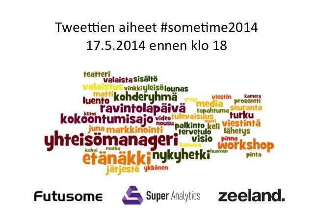 Twee$en  aiheet  #some/me2014   17.5.2014  ennen  klo  18