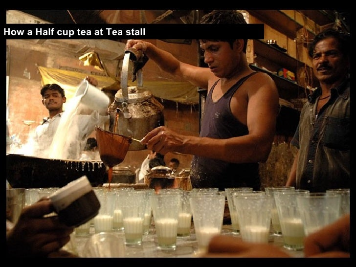 How a Half cup tea at Tea stall