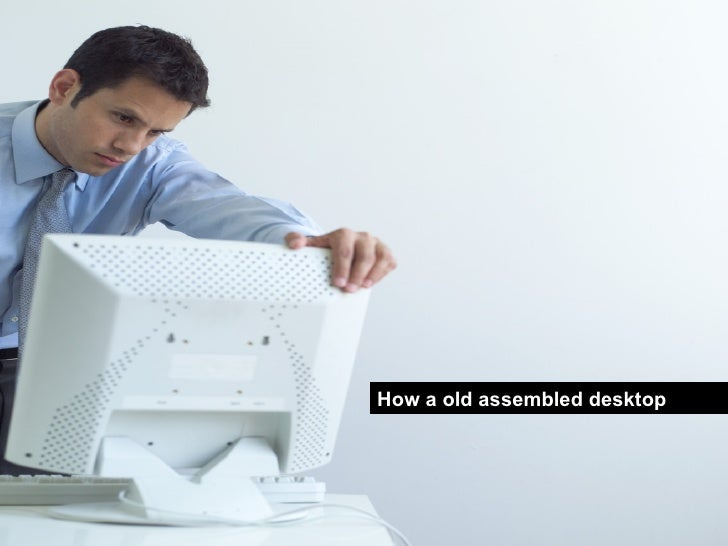 How a old assembled desktop