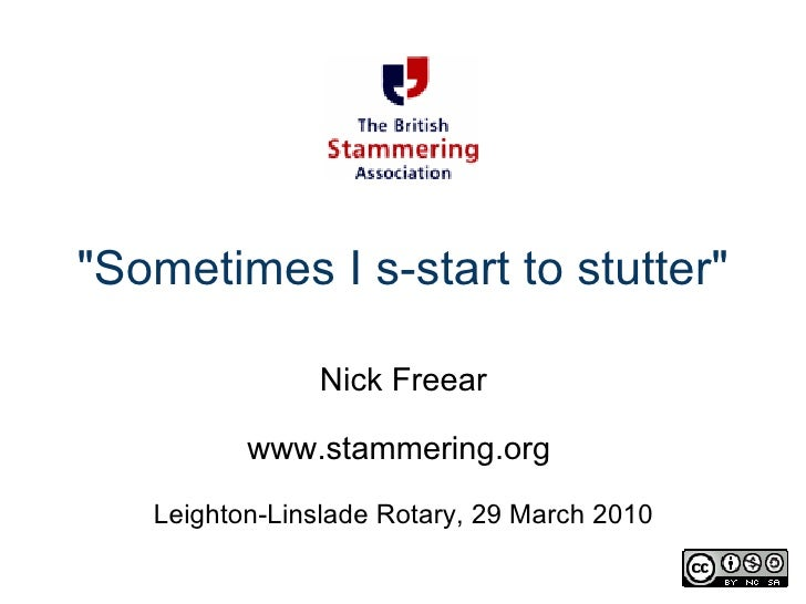 """Sometimes I s-start to stutter"" Nick Freear   www.stammering.org    Leighton-Linslade Rotary, 29 March 2010"