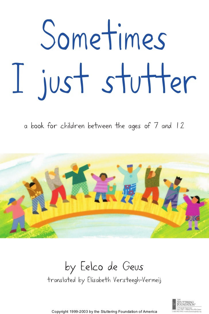SometimesI just stuttera book for children between the ages of 7 and 12               by Eelco de Geus      translated by ...