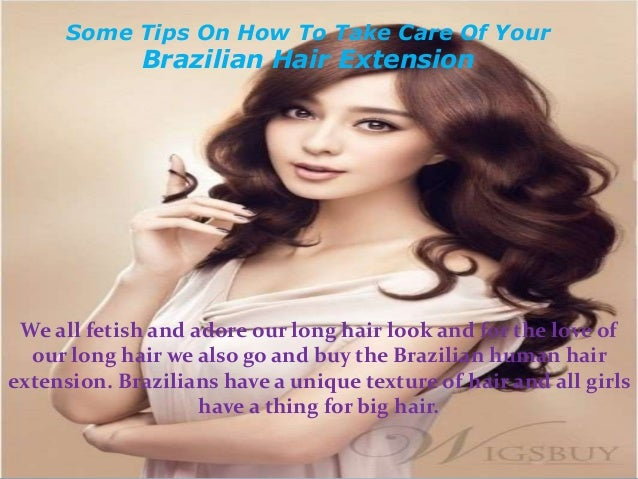 Some tips on how to take care of your brazilian hair extension how to take care of your brazilian hair extension we all fetish and adore our long hair look and for the love of our long pmusecretfo Choice Image