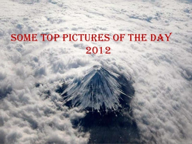 Some top pictures of the day             2012