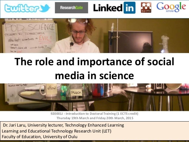 The role and importance of social media in science 920001J - Introduction to Doctoral Training (1 ECTS credit) Thursday 19...