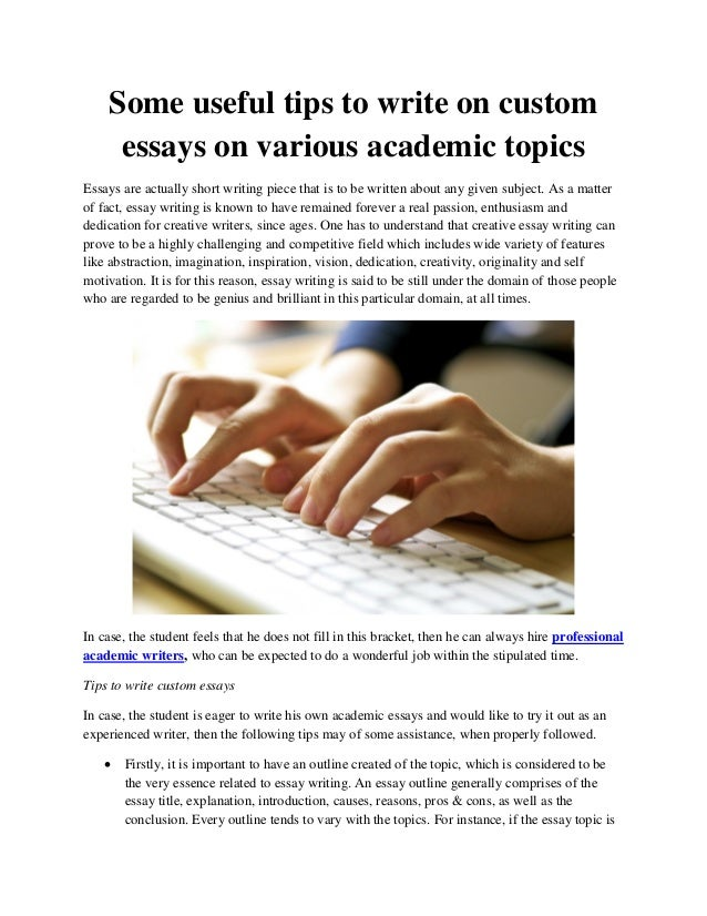 Some Useful Tips To Write On Custom Essays On Various Academic Topics Some Useful Tips To Write On Custom Essays On Various Academic Topics Essays  Are Actually Short  Writing Services Company Reviews also Writing Services In Vb  English Persuasive Essay Topics