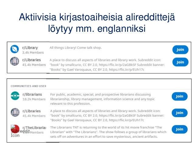 Aktiivisia kirjastoaiheisia alireddittejä löytyy mm. englanniksi