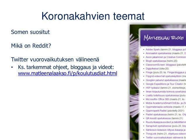 Koronakahvien teemat Somen suositut Mikä on Reddit? Twitter vuorovaikutuksen välineenä • Ks. tarkemmat ohjeet, bloggaus ja...