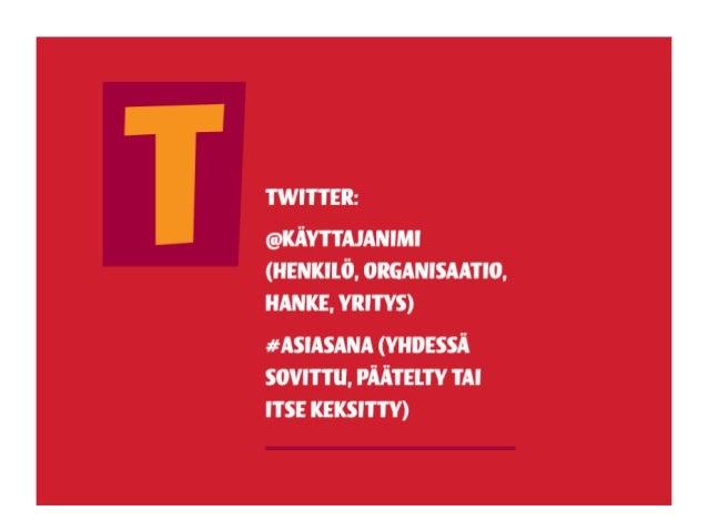 Salakielestä satakieleksi @kayttajanimi (@-merkki kuuluu aina käyttäjänimeen) • Jos käyttäjänimi on mainittu muualla kuin ...
